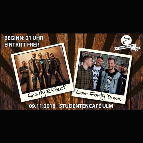 Tickets kaufen für Gravity Effect + Love Forty Down am 09.11.2018