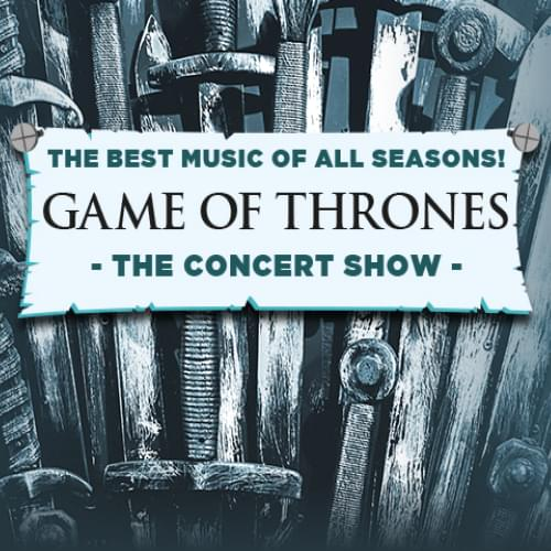 Tickets kaufen für Game Of Thrones am 09.03.2020