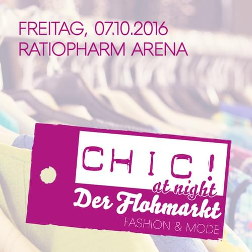 chic at night der flohmarkt fashion mode ratiopharm arena neu ulm ticket. Black Bedroom Furniture Sets. Home Design Ideas